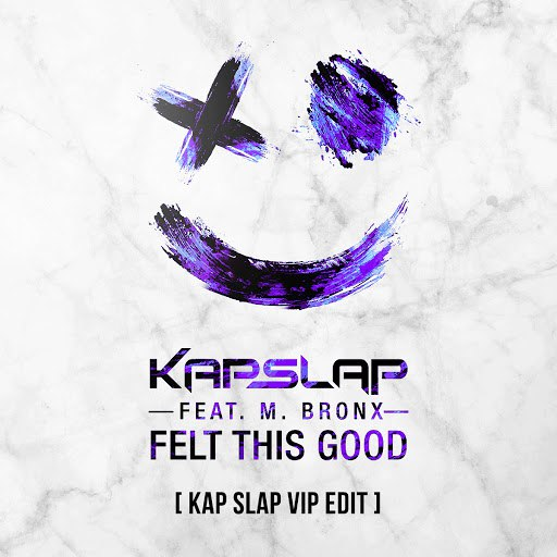Kap Slap альбом Felt This Good (Kap Slap VIP Edit)