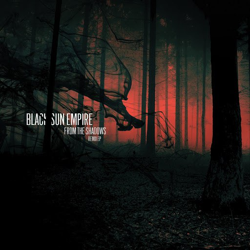 Альбом Black Sun Empire From the Shadows (Remix) - EP
