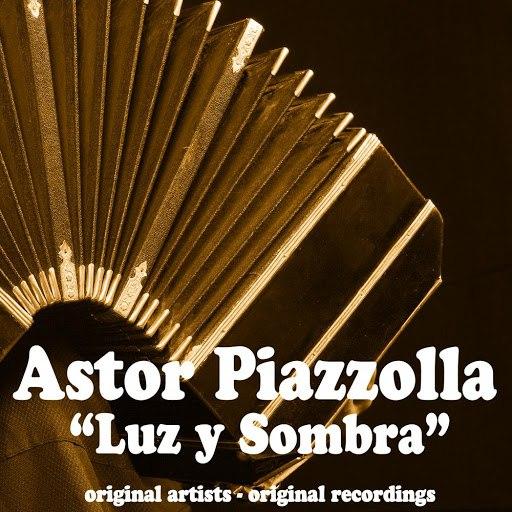 Астор Пьяццолла альбом Luz y Sombra (Remastered)