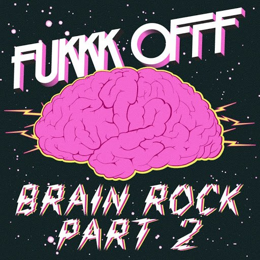 Fukkk Offf альбом Brain Rock Remixes Part 2