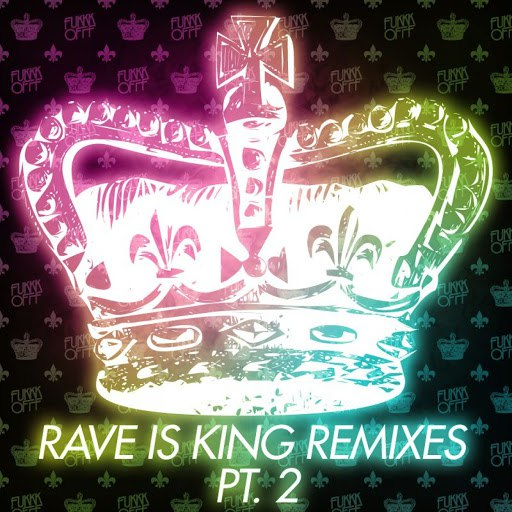 Fukkk Offf альбом Rave Is King Remixes Pt. 2