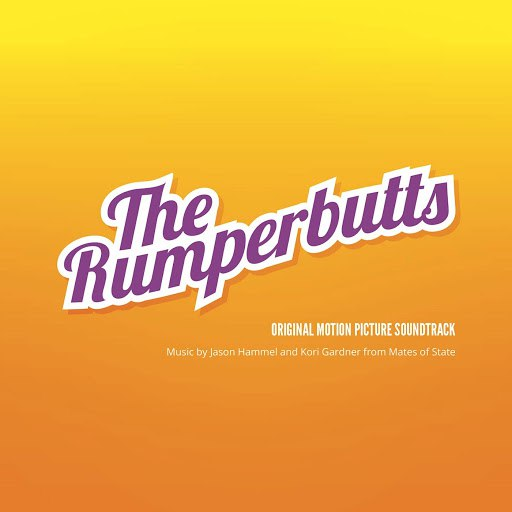 Mates Of State альбом The Rumperbutts: Original Motion Picture Soundtrack