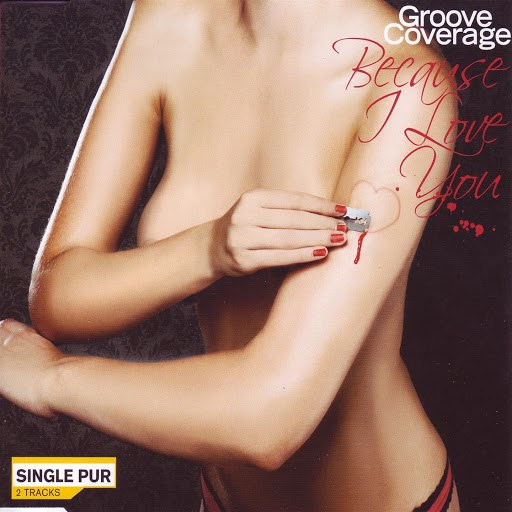 Groove Coverage альбом Because I Love You