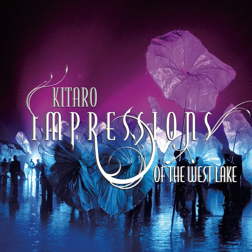 Kitaro альбом Impressions Of The West Lake