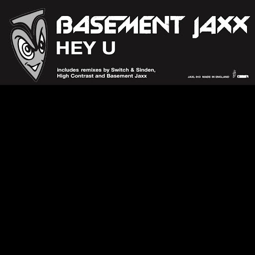 Basement Jaxx альбом Hey U