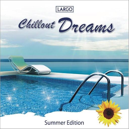 Largo альбом Chillout Dreams - Summer Edition (GEMA-frei)