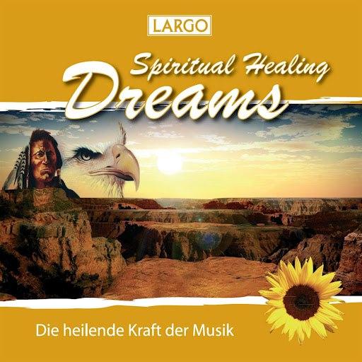 Largo альбом Spiritual Healing Dreams - Entspannungsmusik, Chillout, Meditation (GEMA-frei)