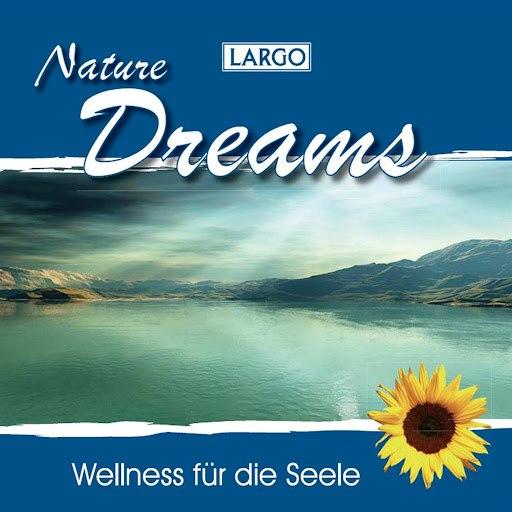 Largo альбом Nature Dreams - Entspannungsmusik und Naturgeräusche (GEMA-frei)