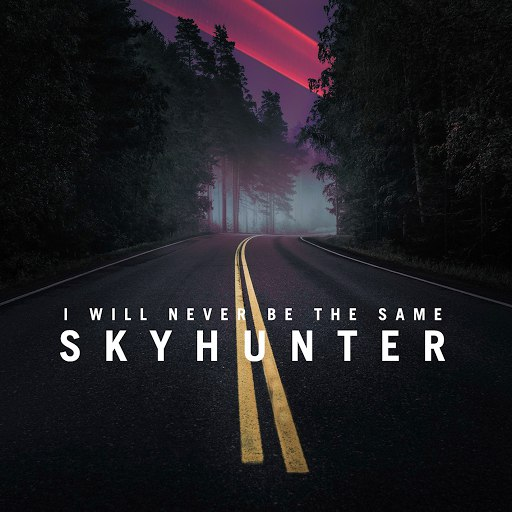 I Will Never Be The Same альбом Skyhunter