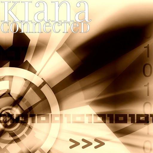 Kiana альбом Connected