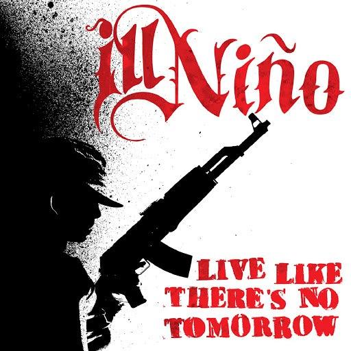 Ill Niño альбом Live Like There's No Tomorrow