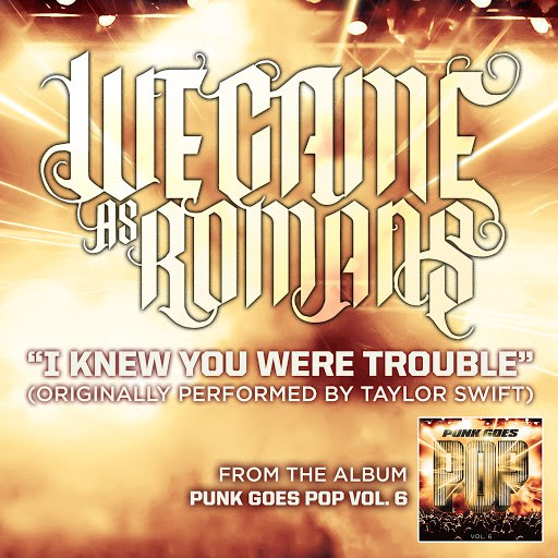 We Came As Romans альбом I Knew You Were Trouble