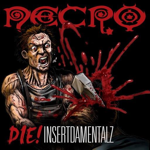 Necro альбом DIE!: Insertdamentalz
