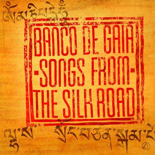 Banco de Gaia альбом Songs from the Silk Road