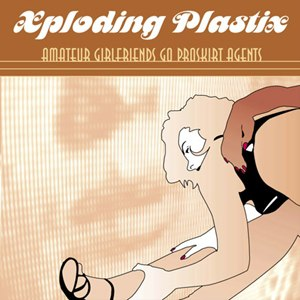 Xploding Plastix альбом Amateur Girlfriends Go Proskirt Agents