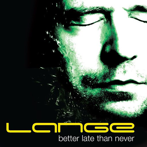 Lange альбом Better Late Than Never (Deluxe)