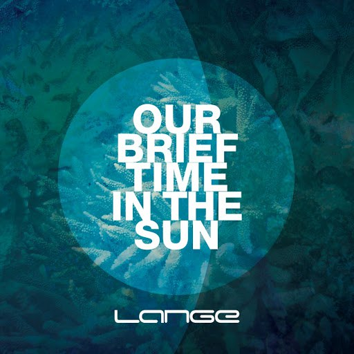 Lange альбом Our Brief Time In The Sun