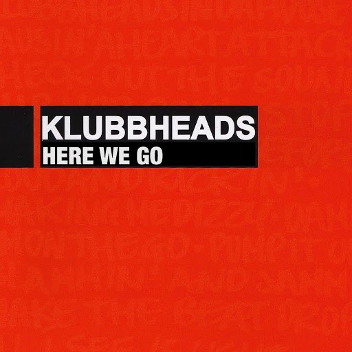 Klubbheads альбом Here We Go