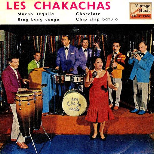 The Chakachas альбом Vintage Cuba No. 131 - EP: Mucho Tequila