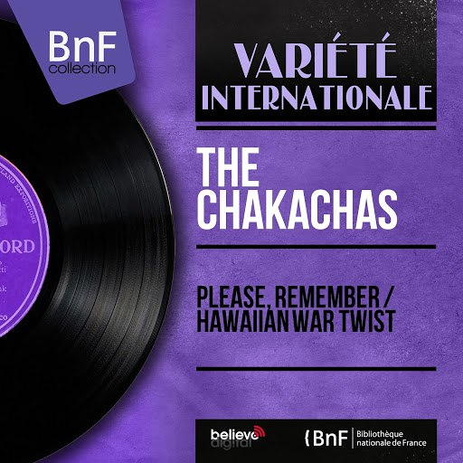 The Chakachas альбом Please, Remember / Hawaiian War Twist (Mono Version)