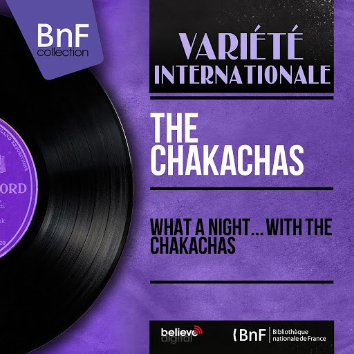 The Chakachas альбом What a Night... With The Chakachas (Mono Version)