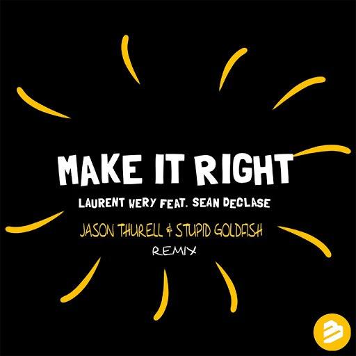 Laurent Wery альбом Make it Right (Jason Thurell & Stupid Goldfish Remix) feat. Sean Declase