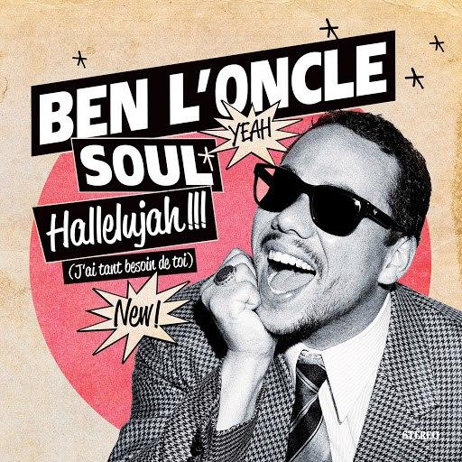 Ben l'Oncle Soul альбом Hallelujah !!! (J'ai tant besoin de toi)