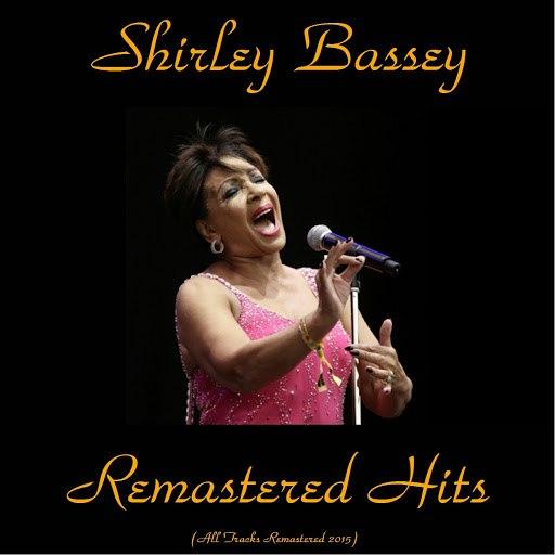 Shirley Bassey альбом Remastered Hits (All Tracks Remastered 2015)