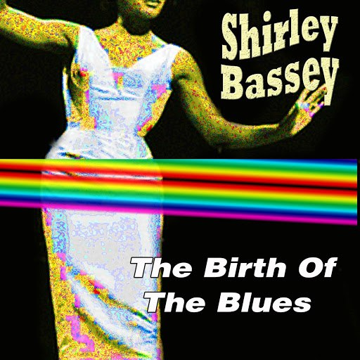 Shirley Bassey альбом The Birth Of The Blues