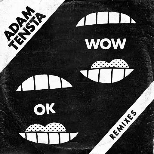 Adam Tensta альбом OK Wow (Remixes)