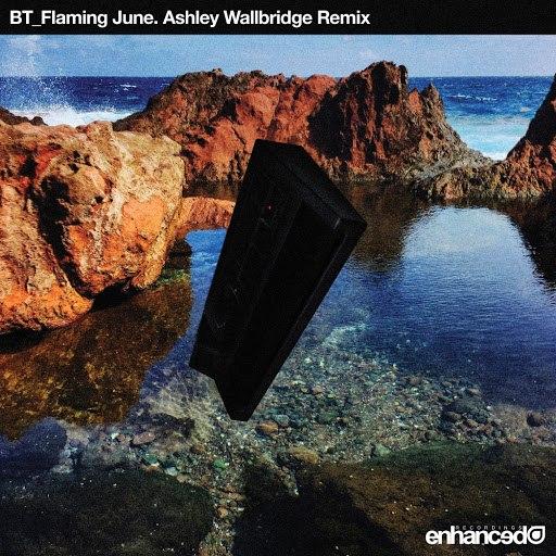 BT альбом Flaming June (Ashley Wallbridge Remix)