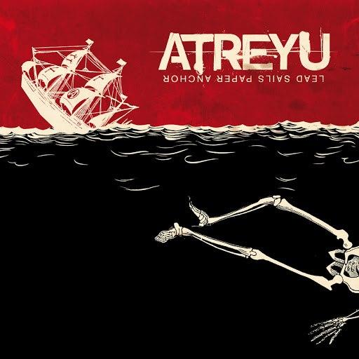 Atreyu альбом Lead Sails Paper Anchor