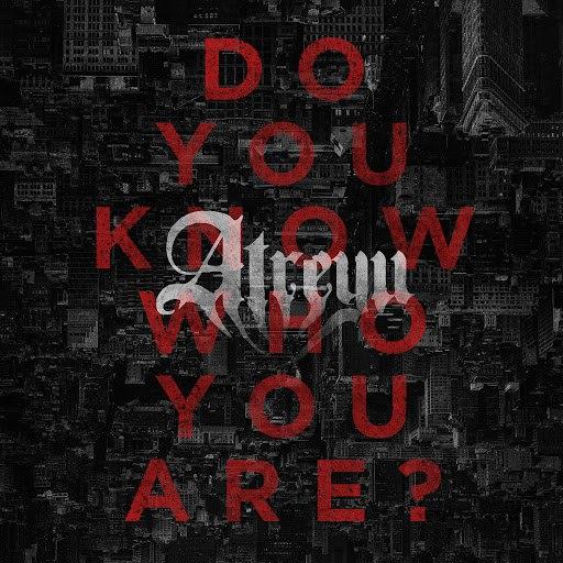 Atreyu альбом Do You Know Who You Are?