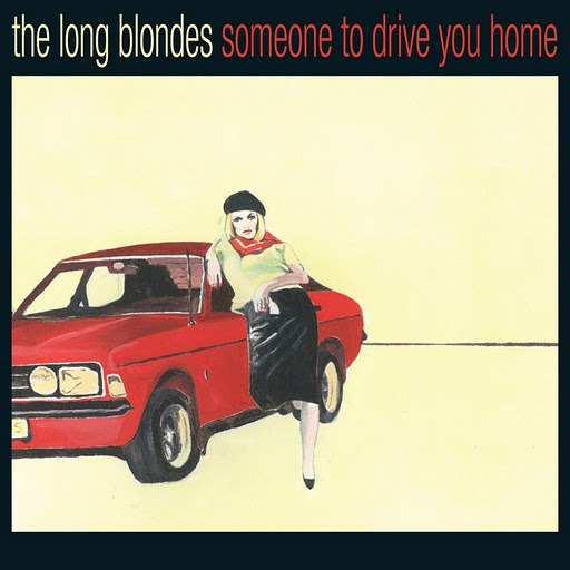 The Long Blondes альбом Someone To Drive You Home