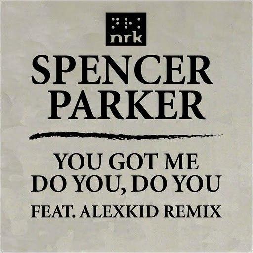 Spencer Parker альбом You Got Me / Do You, Do You