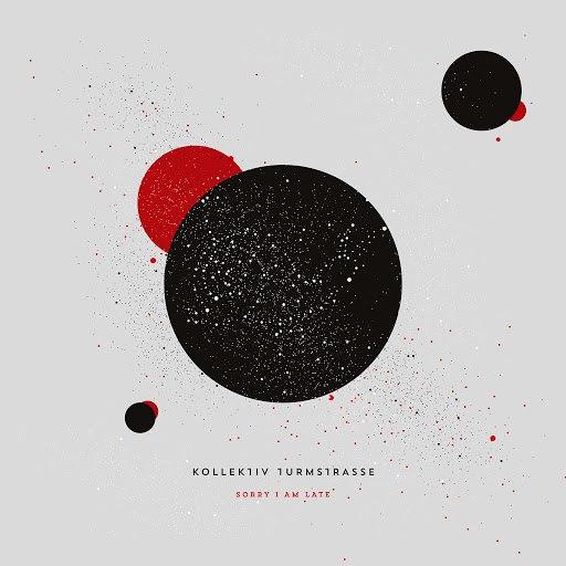 Kollektiv Turmstrasse альбом Sorry I Am Late (Summer 2016 Version)