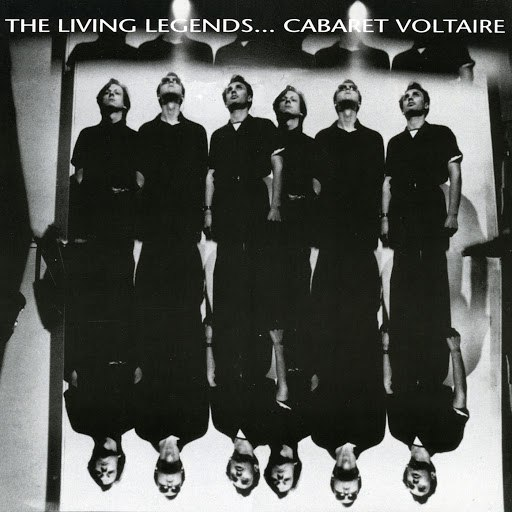 Cabaret Voltaire альбом The Living Legends
