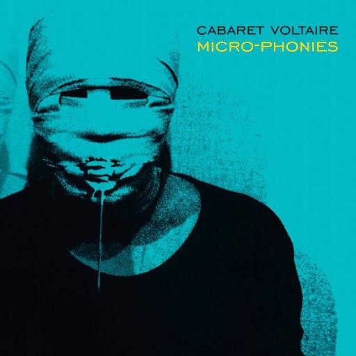 Cabaret Voltaire альбом Micro-Phonies (Remastered)