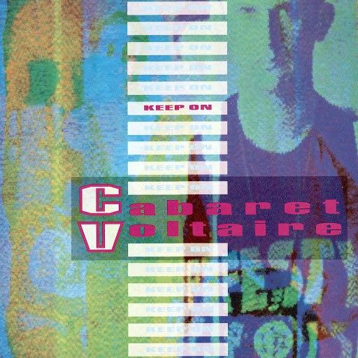 Cabaret Voltaire альбом Keep On