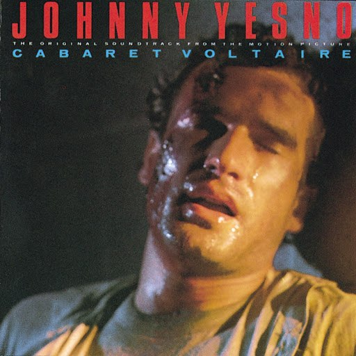 Cabaret Voltaire альбом Johnny Yesno
