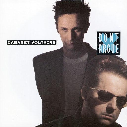 Cabaret Voltaire альбом Don't Argue