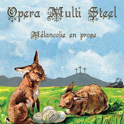Opera Multi Steel альбом Melàncolie en prose