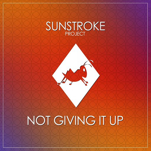 Sunstroke project альбом Not Giving It Up (Radio Edit)
