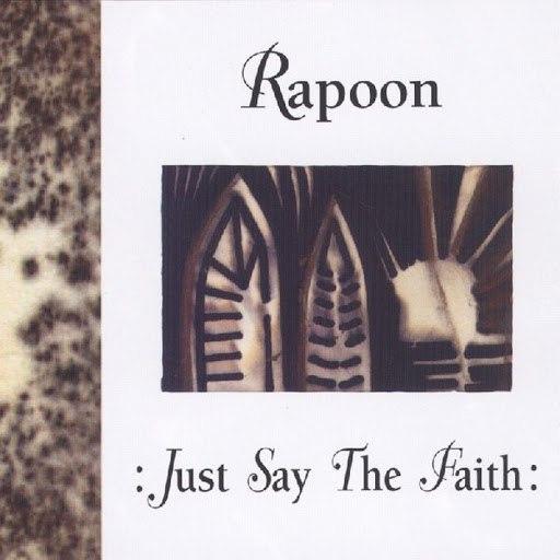 Rapoon альбом Just Say the Faith