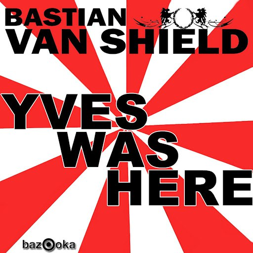 Bastian Van Shield альбом Yves Was Here