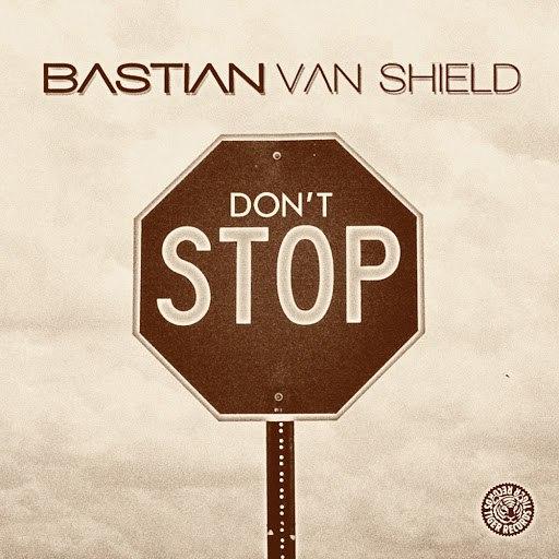 Bastian Van Shield альбом Don't Stop