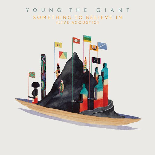 Young The Giant альбом Something To Believe In (Live Acoustic)