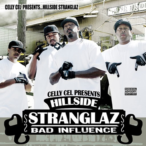 Celly Cel альбом The Hillside Stranglaz: Bad Influence