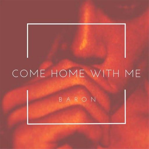 Baron альбом Come Home With Me