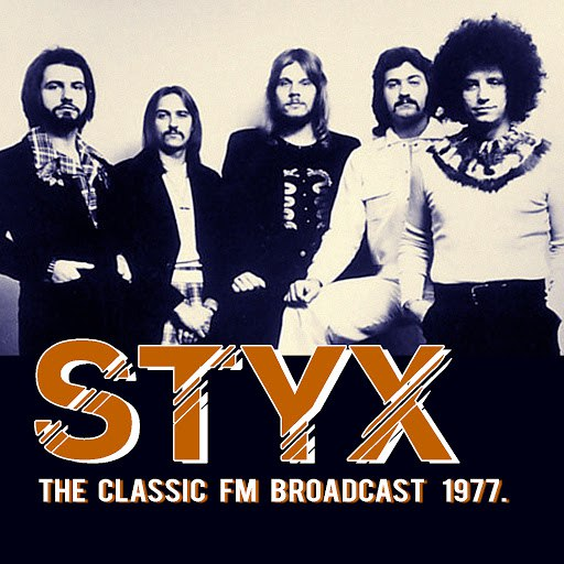 Styx альбом The Classic FM Broadcast 1977 (Live)